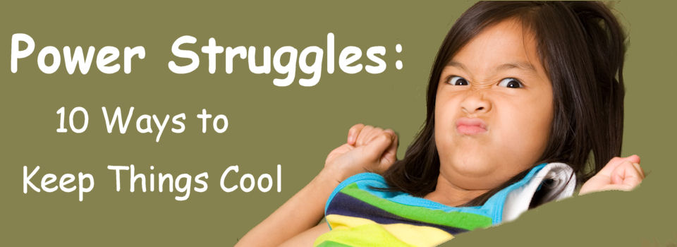 Power Struggles:10 Ways to Keep things cool